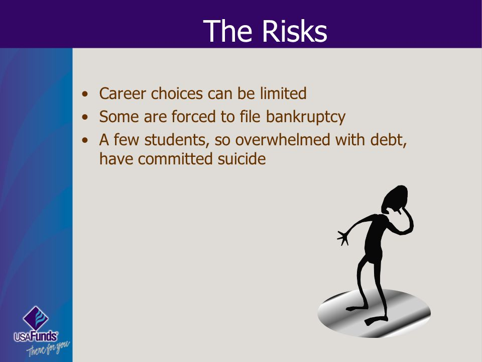 The Risks Career choices can be limited