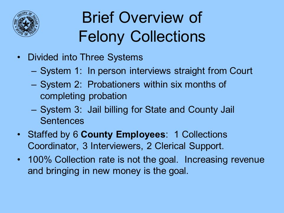 Brief Overview of Felony Collections