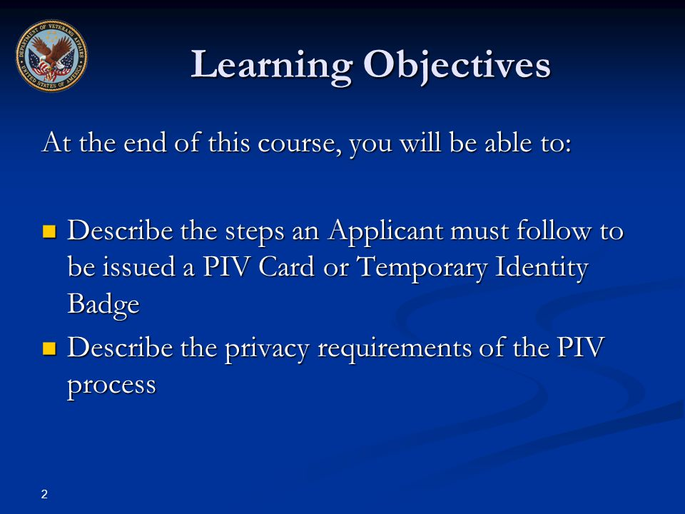 Learning Objectives At the end of this course, you will be able to:
