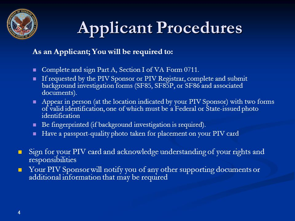 Applicant Procedures As an Applicant; You will be required to: