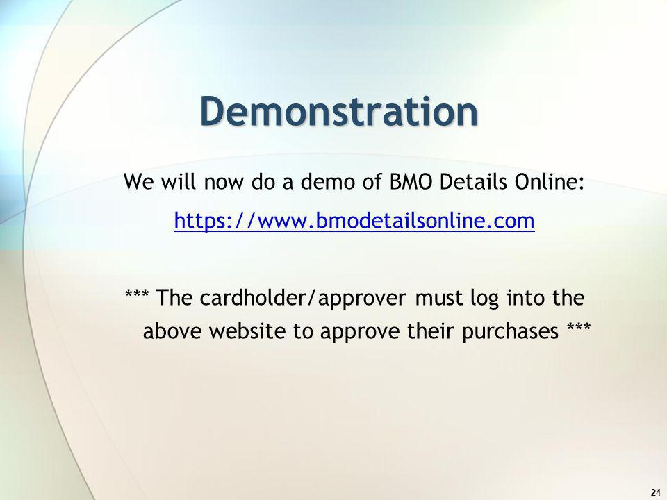 We will now do a demo of BMO Details Online: