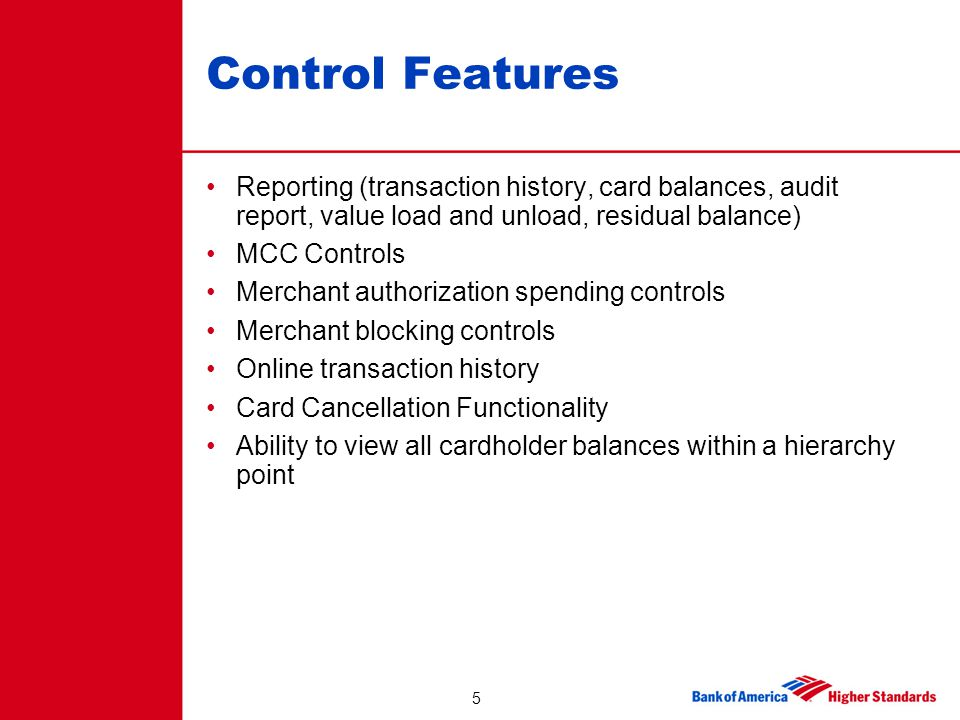 Control Features Reporting (transaction history, card balances, audit report, value load and unload, residual balance)