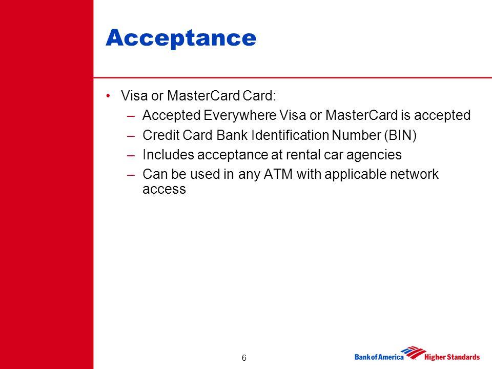 Acceptance Visa or MasterCard Card: