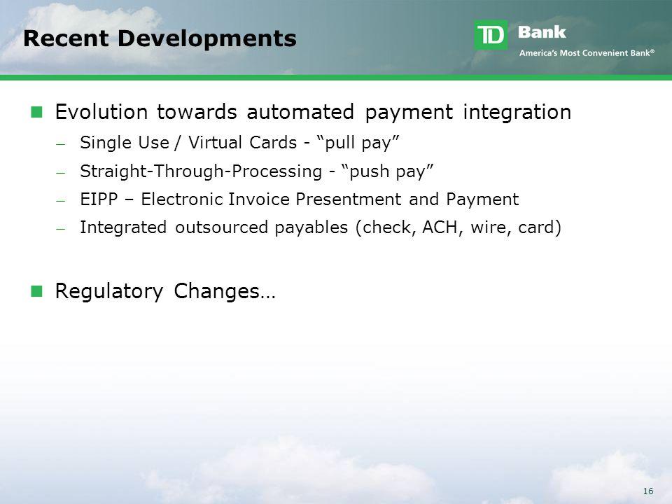 Recent Developments Evolution towards automated payment integration