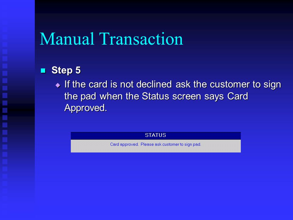 Manual Transaction Step 5