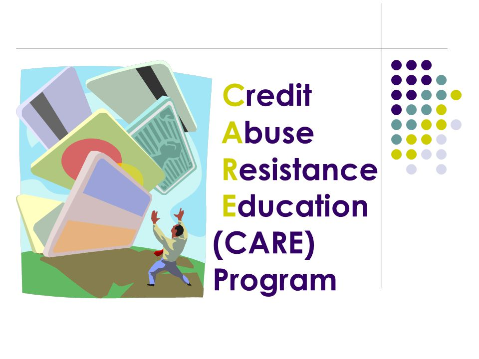 Credit Abuse Resistance Education (CARE) Program