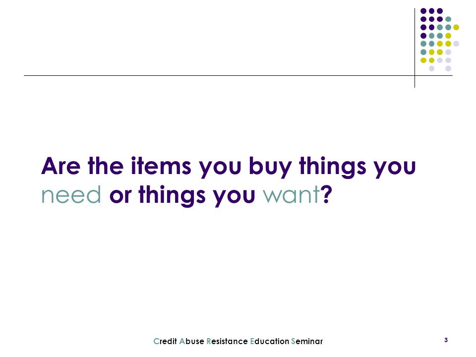 Are the items you buy things you need or things you want