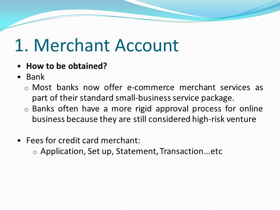 1. Merchant Account How to be obtained Bank