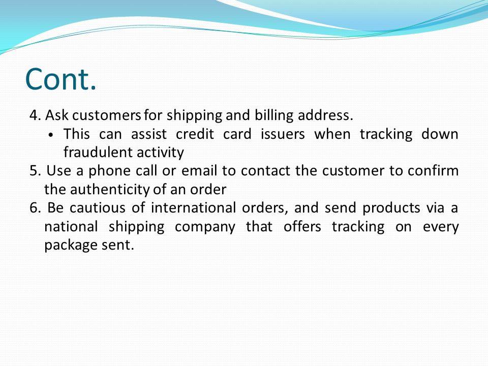 Cont. 4. Ask customers for shipping and billing address.