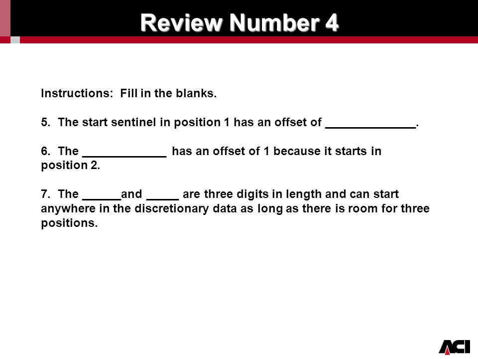 Review Number 4 Instructions: Fill in the blanks.