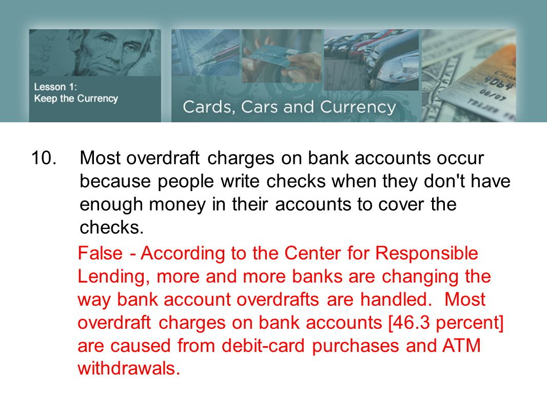 10. Most overdraft charges on bank accounts occur