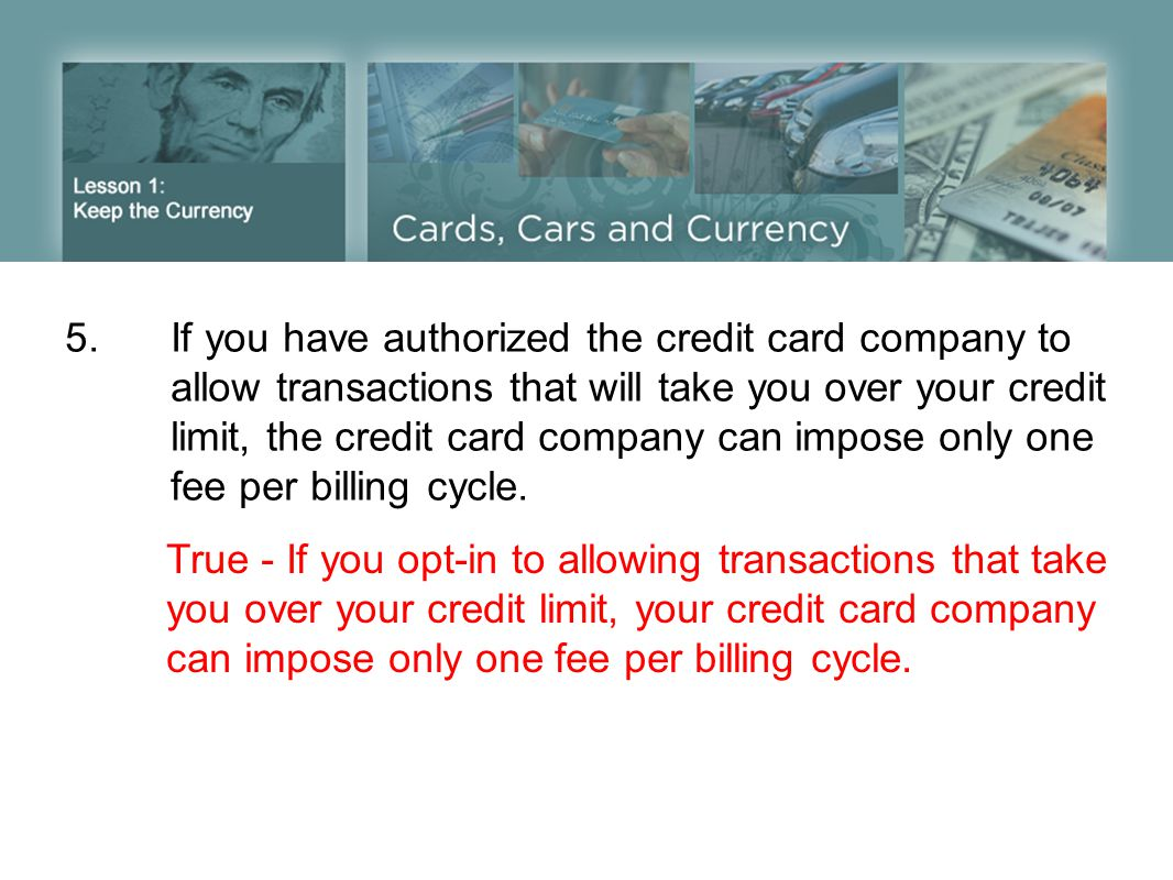 5. If you have authorized the credit card company to