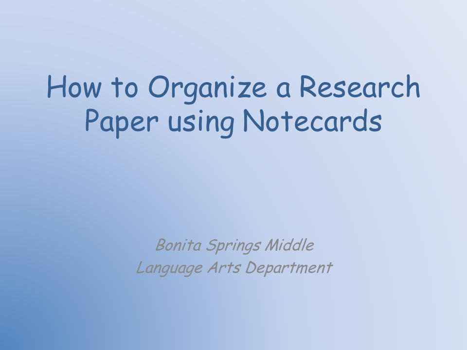using notecards for research papers Mini lesson­notetaking using notecardsnotebook 3 february 04, 2014 taking notes on note cards read pages 40-41 from writing a research paper with a partner.