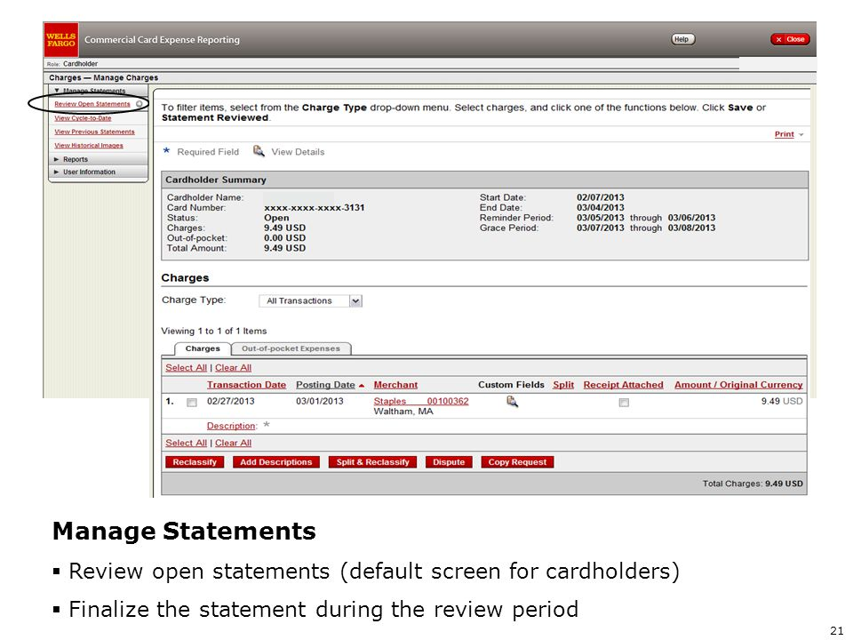 Manage Statements Review open statements (default screen for cardholders) Finalize the statement during the review period.