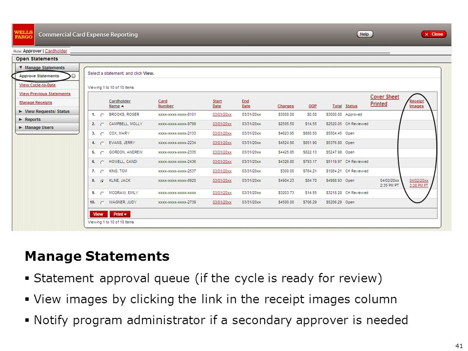 Manage Statements Statement approval queue (if the cycle is ready for review) View images by clicking the link in the receipt images column.