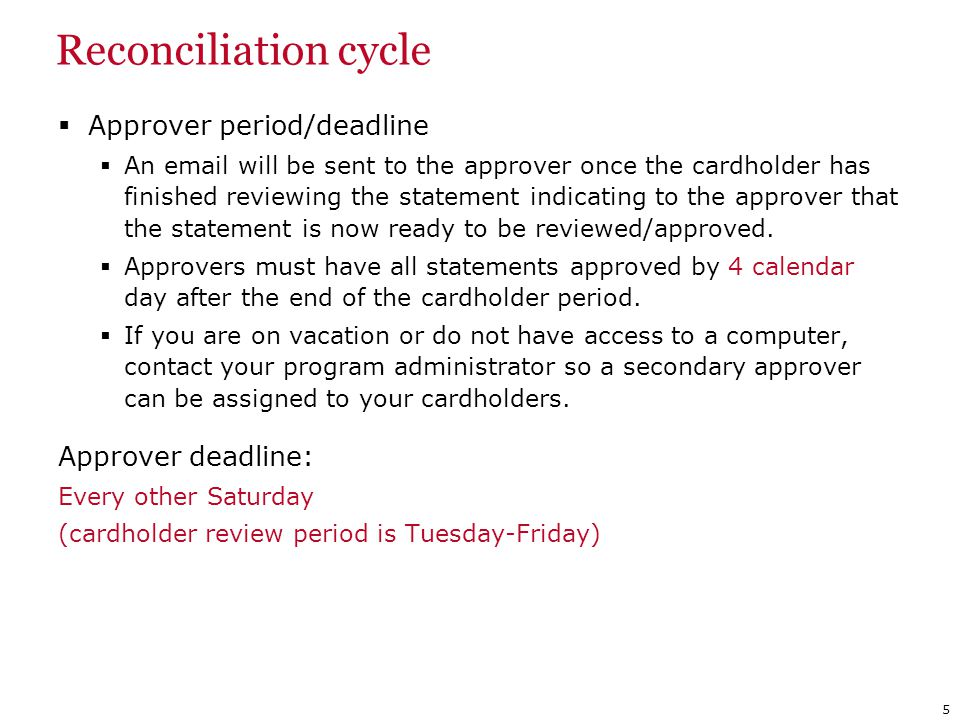 Reconciliation cycle Approver period/deadline Approver deadline: