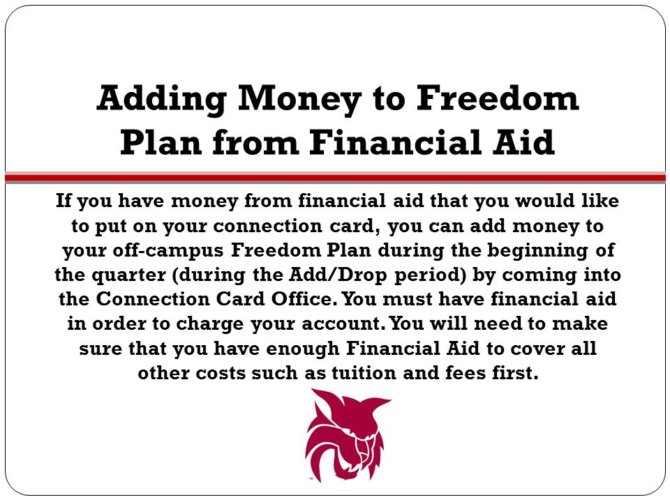 Adding Money to Freedom Plan from Financial Aid