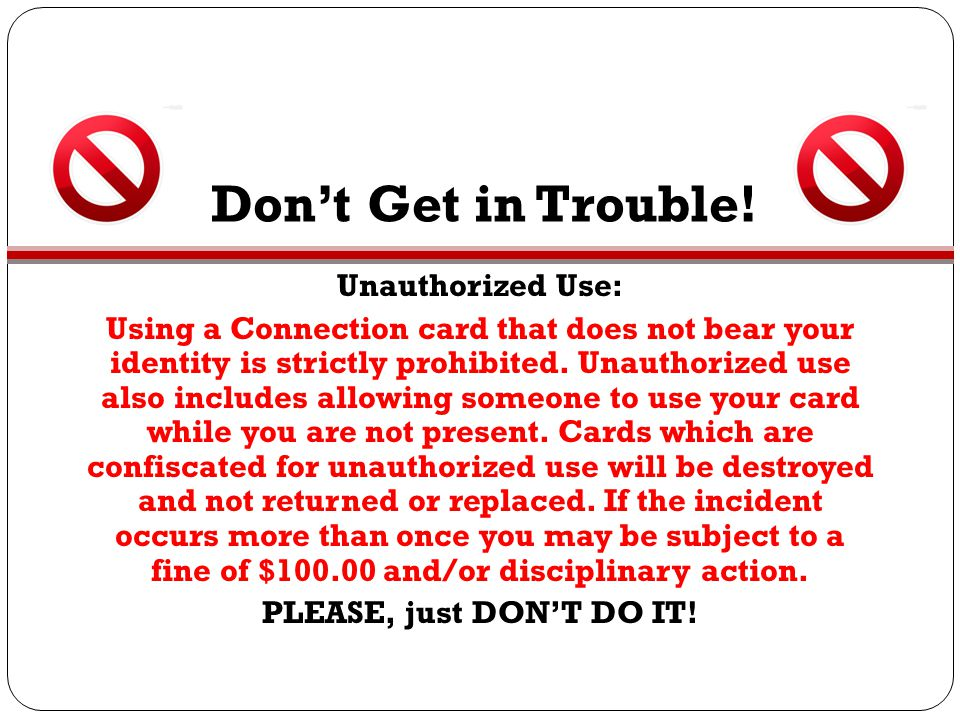 Don't Get in Trouble! Unauthorized Use: