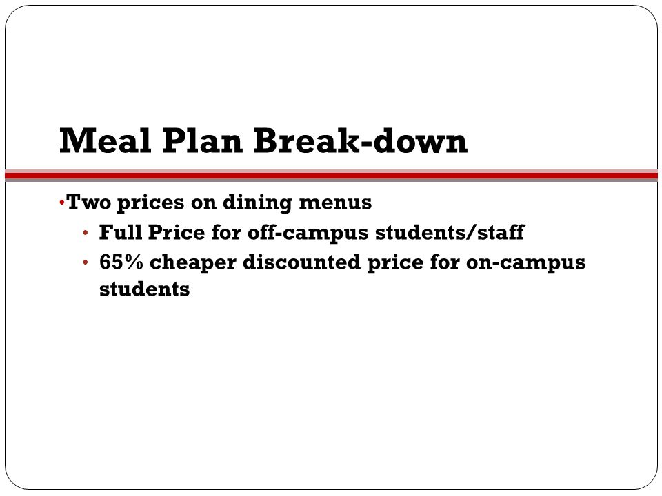 Meal Plan Break-down Two prices on dining menus