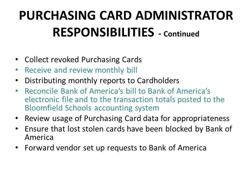 PURCHASING CARD ADMINISTRATOR RESPONSIBILITIES - Continued