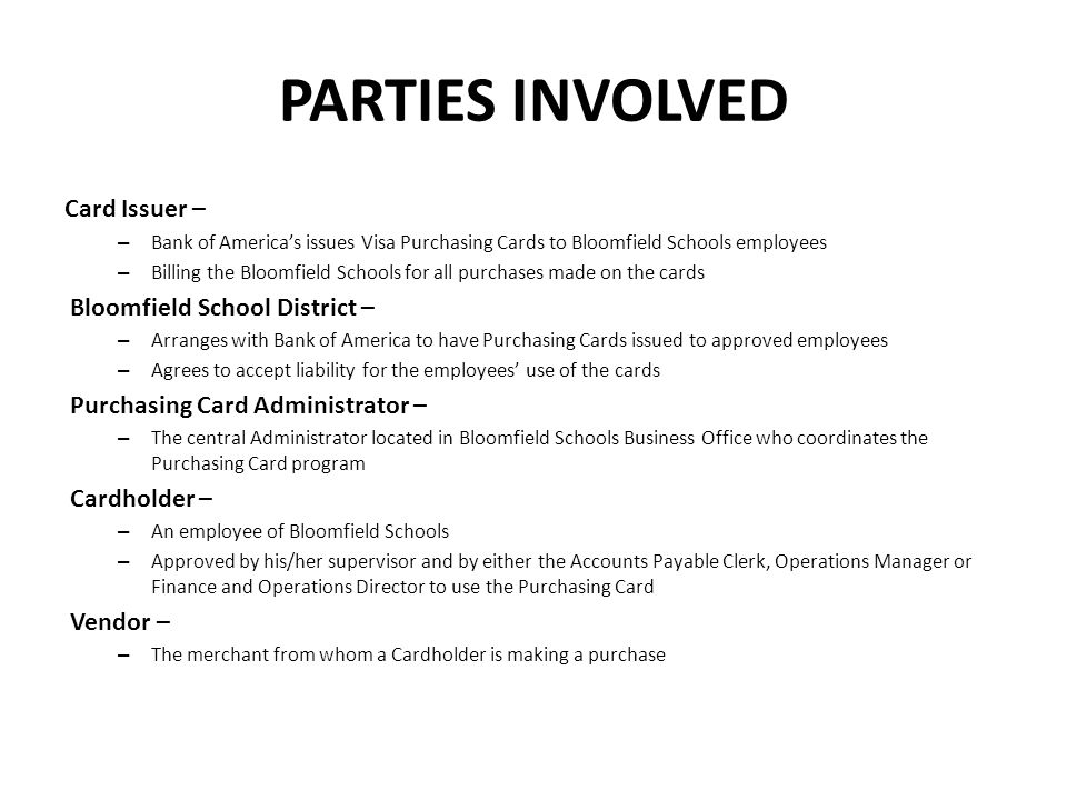 PARTIES INVOLVED Card Issuer – Bloomfield School District –