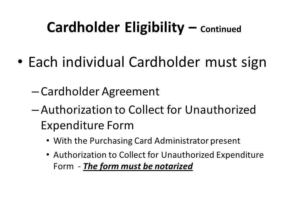 Cardholder Eligibility – Continued