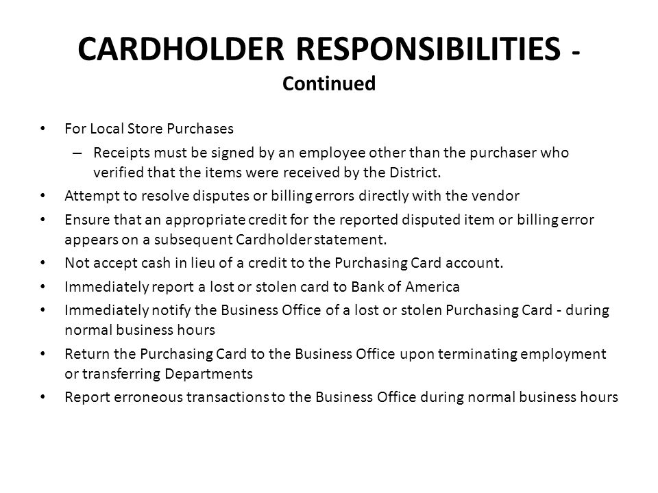 CARDHOLDER RESPONSIBILITIES - Continued