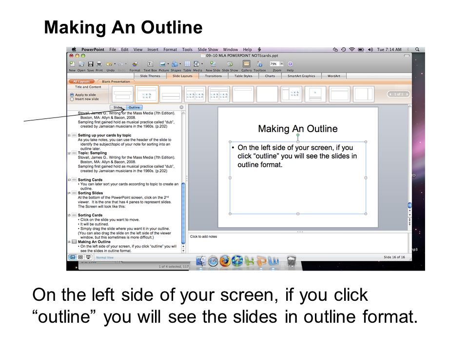 Making An Outline On the left side of your screen, if you click outline you will see the slides in outline format.