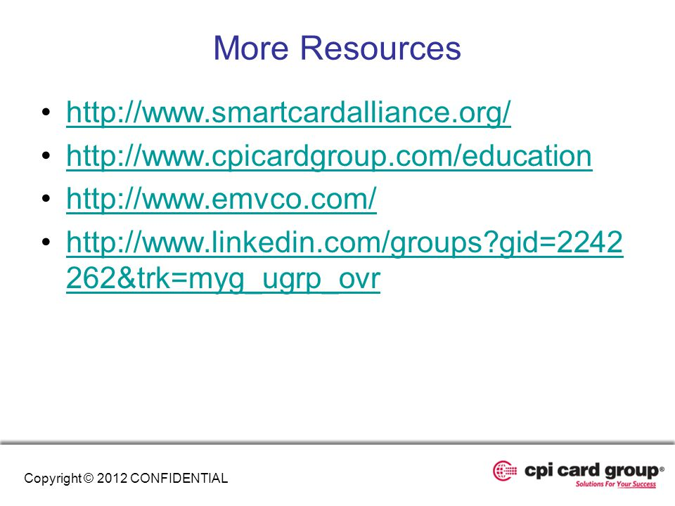 More Resources http://www.smartcardalliance.org/