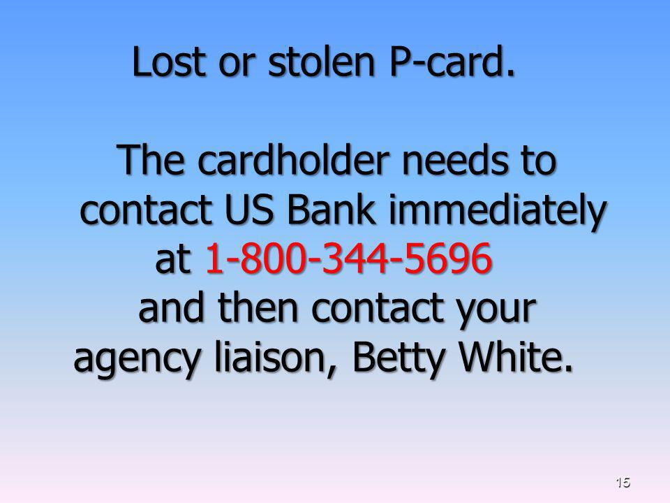 Lost or stolen P-card.