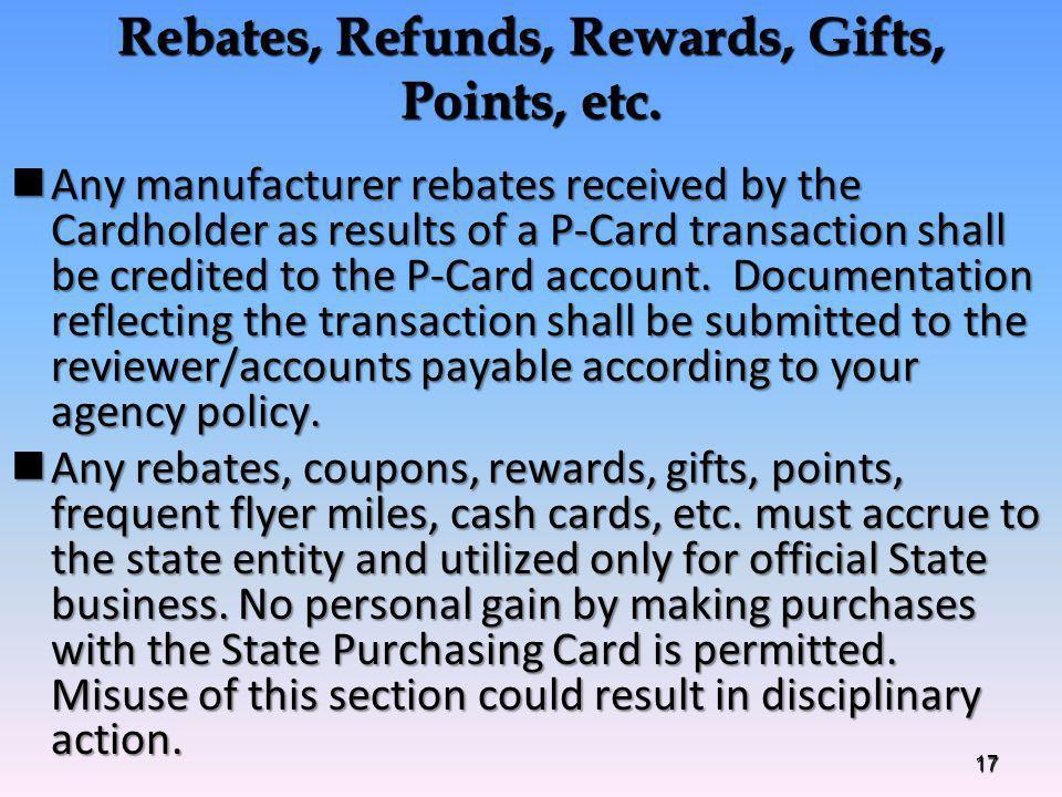 Rebates, Refunds, Rewards, Gifts, Points, etc.