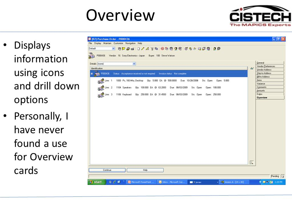 Overview Displays information using icons and drill down options