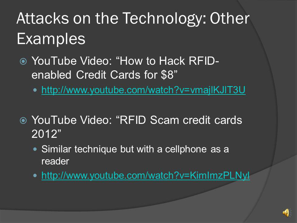Attacks on the Technology: Other Examples
