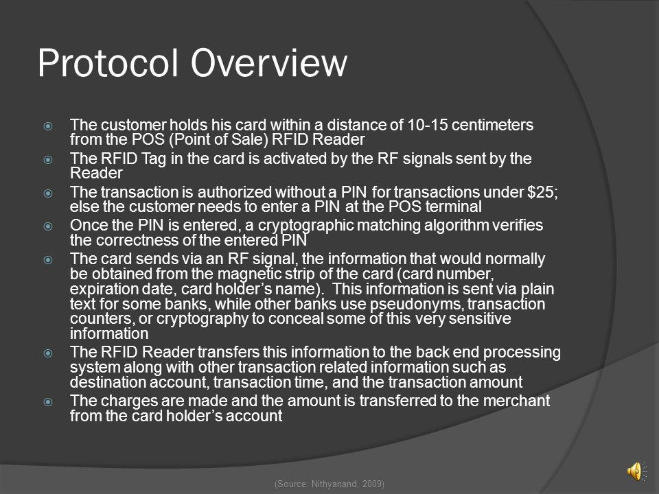 Protocol Overview The customer holds his card within a distance of 10-15 centimeters from the POS (Point of Sale) RFID Reader.