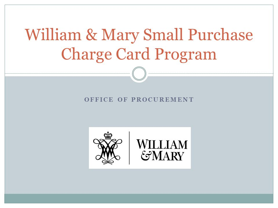 William & Mary Small Purchase Charge Card Program