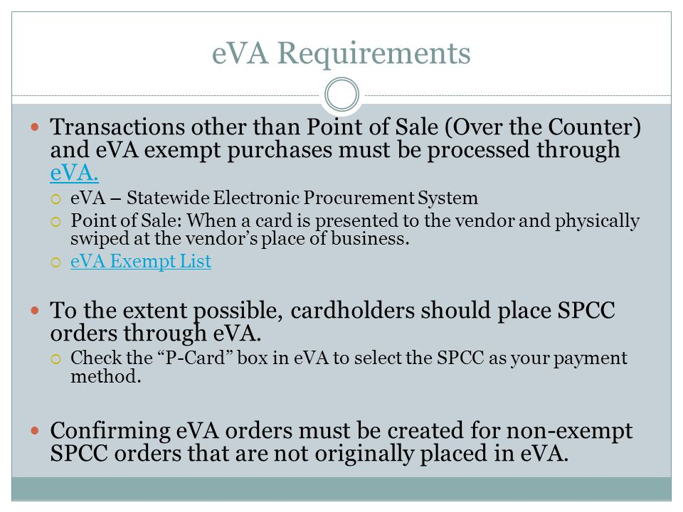 eVA Requirements Transactions other than Point of Sale (Over the Counter) and eVA exempt purchases must be processed through eVA.