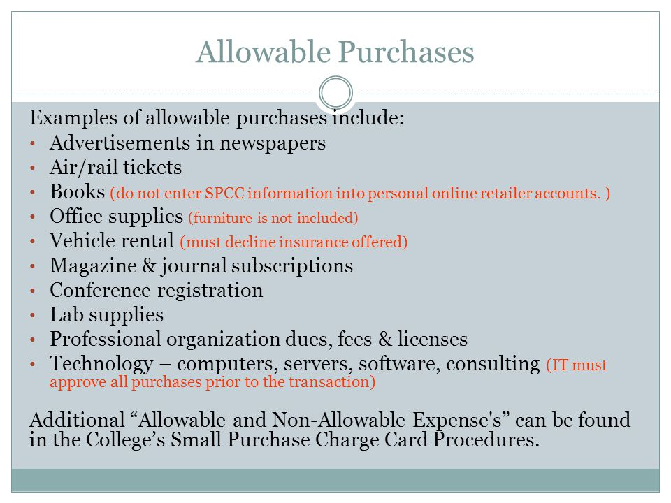 Allowable Purchases Examples of allowable purchases include: