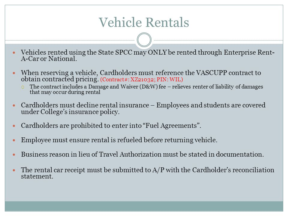 Vehicle Rentals Vehicles rented using the State SPCC may ONLY be rented through Enterprise Rent-A-Car or National.