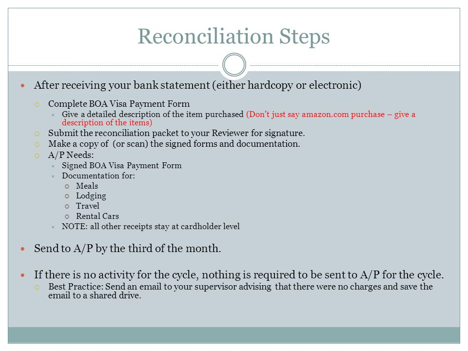 Reconciliation Steps After receiving your bank statement (either hardcopy or electronic) Complete BOA Visa Payment Form.