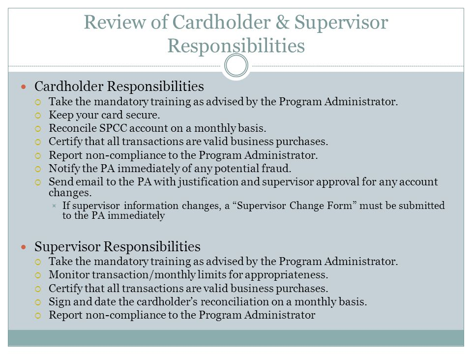 Review of Cardholder & Supervisor Responsibilities