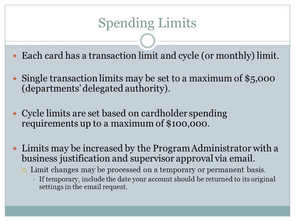 Spending Limits Each card has a transaction limit and cycle (or monthly) limit.