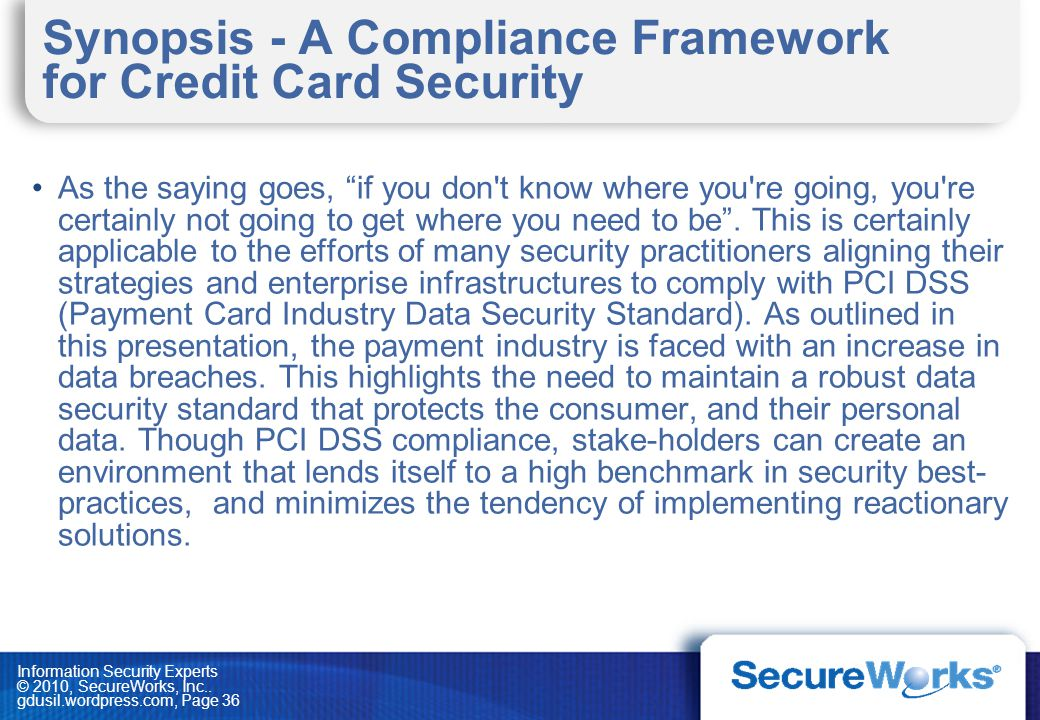 Synopsis - A Compliance Framework for Credit Card Security