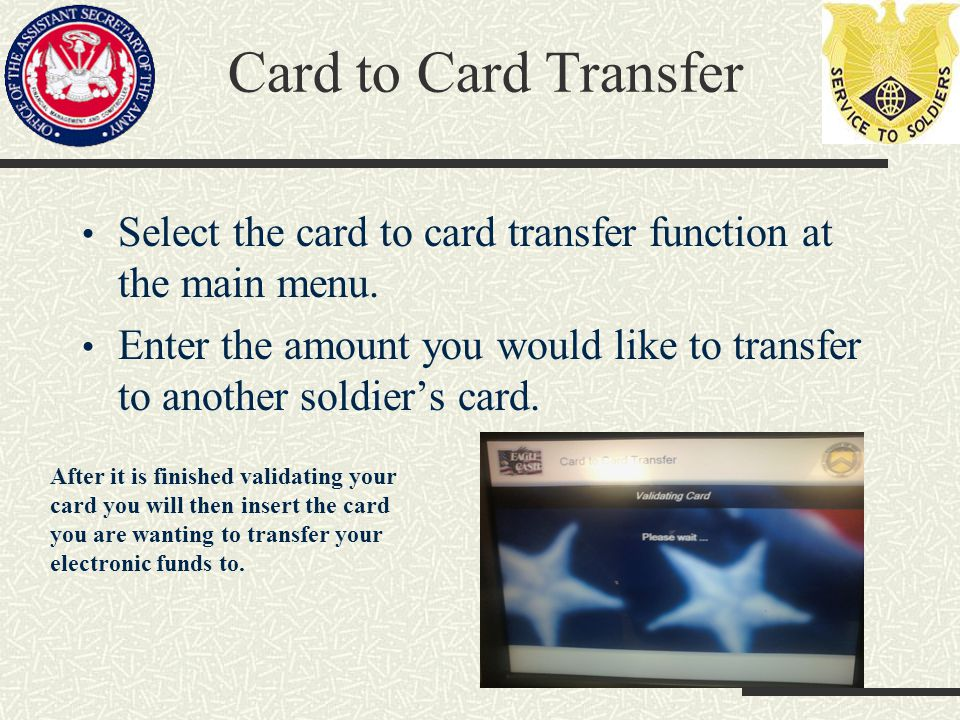 Card to Card Transfer Select the card to card transfer function at the main menu.
