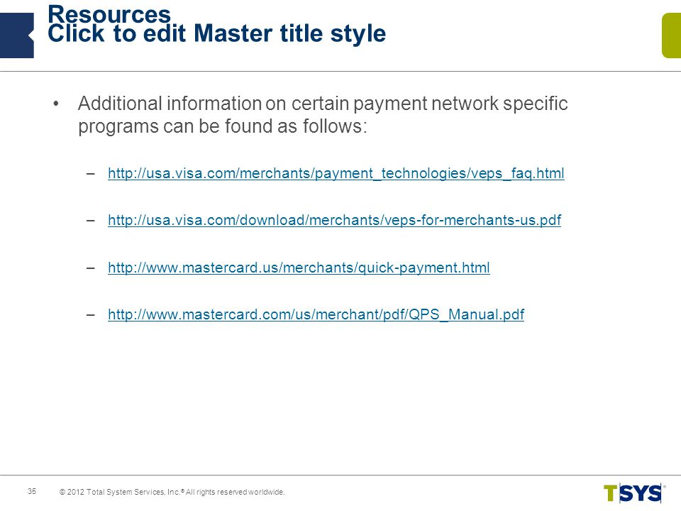 Resources Additional information on certain payment network specific programs can be found as follows: