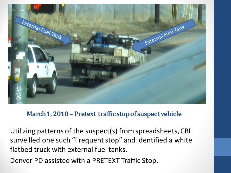 March 1, 2010 – Pretext traffic stop of suspect vehicle