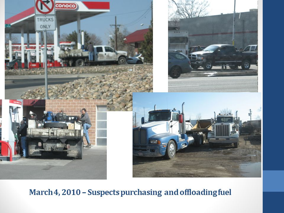 March 4, 2010 – Suspects purchasing and offloading fuel