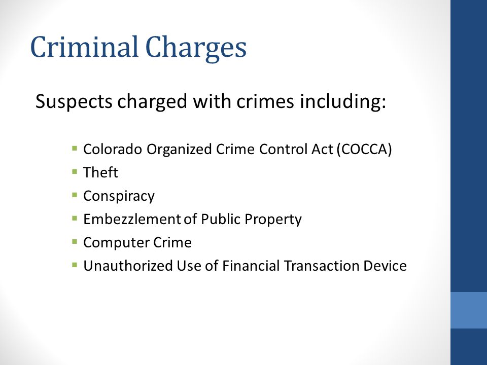 Criminal Charges Suspects charged with crimes including: