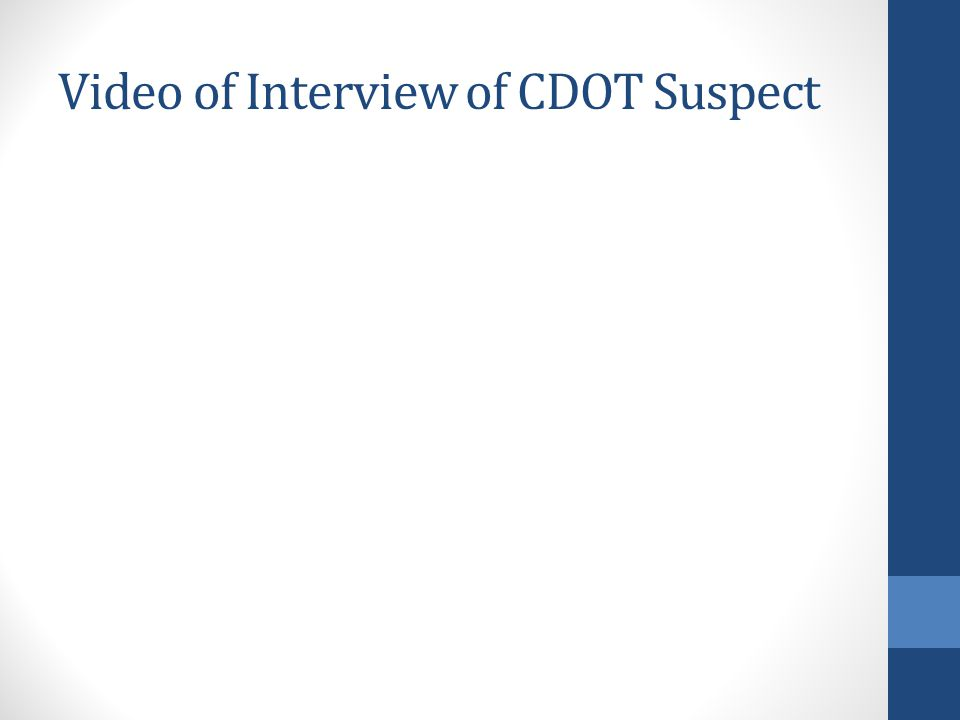 Video of Interview of CDOT Suspect