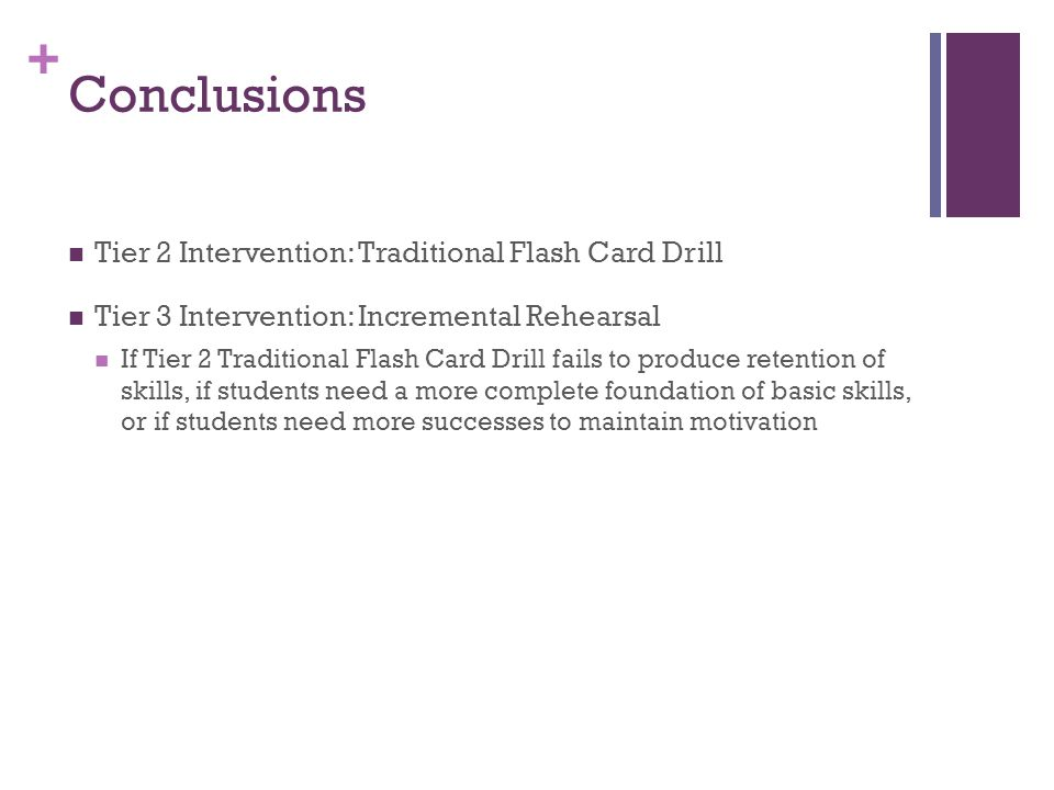 Conclusions Tier 2 Intervention: Traditional Flash Card Drill