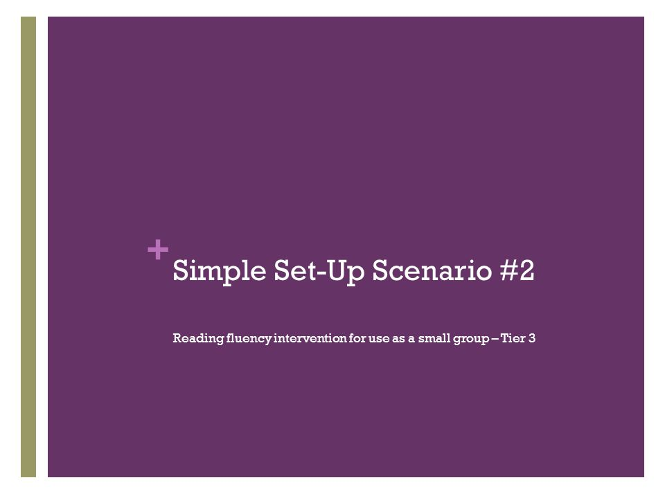 Simple Set-Up Scenario #2
